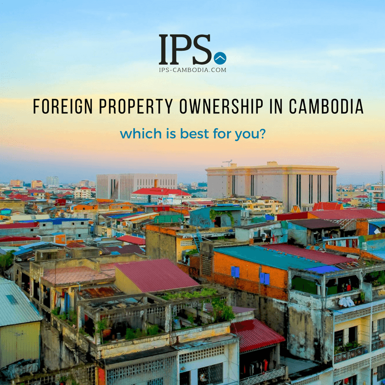 Foreign Property Ownership - IPS-Cambodia